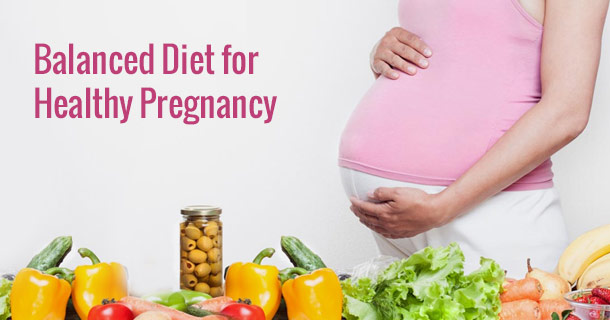 Balanced Diet for Healthy Pregnancy