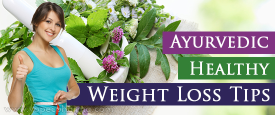 Ayurvedic Healthy Weight Loss Tips